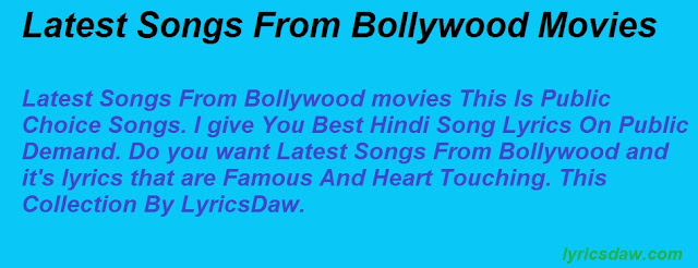 Latest Songs From Bollywood Movies
