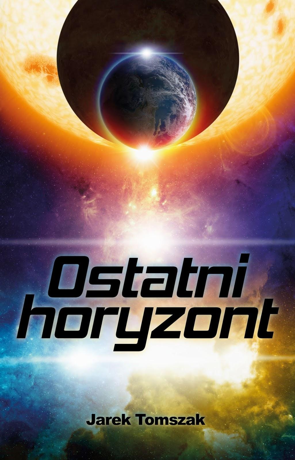 Ostatni horyzont - Jarek Tomszak książka okładka przód
