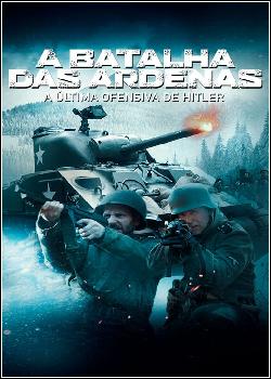 A Batalha das Ardenas - A Última Ofensiva de Hitler Dublado