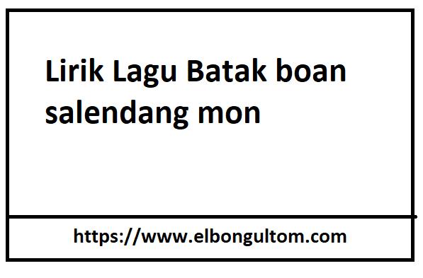 Lirik Lagu Batak Boan Salendang Mon