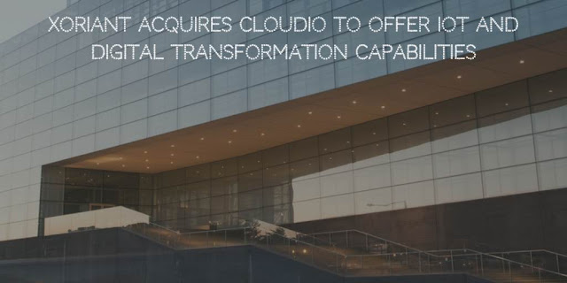Xoriant Acquires CloudIO to offer IoT and Digital Transformation Capabilities