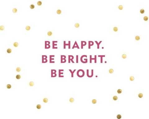be happy be bright