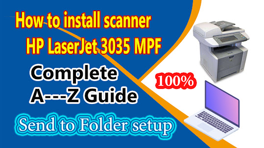How to install scanner HP LaserJet 3035 MPF