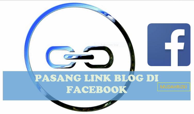 Cara memasang link tautan-alamat situs blog di profil facebook