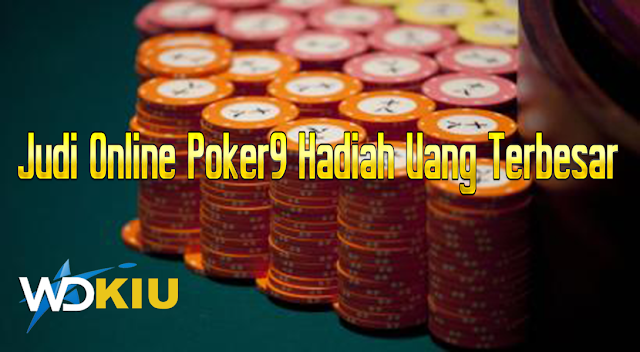 Judi Online Poker9 Hadiah Uang Terbesar