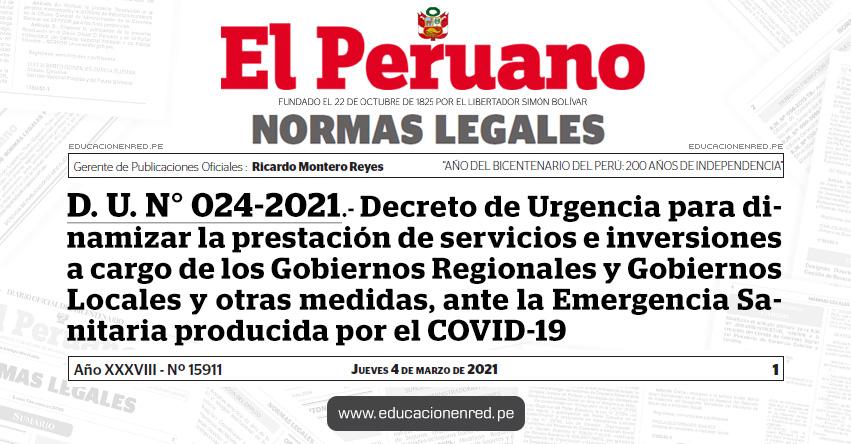 D. U. N° 024-2021.- Decreto de Urgencia para dinamizar la prestación de servicios e inversiones a cargo de los Gobiernos Regionales y Gobiernos Locales y otras medidas, ante la Emergencia Sanitaria producida por el COVID-19