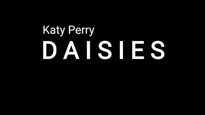 Katy Perry - DAISIES Lyrics | New English Song 2020