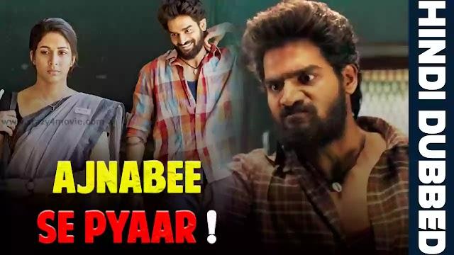 Ajnabi Se Pyaar Hindi Dubbed Movie | Chaavu Kaburu Challaga Releasing Soon In Hindi