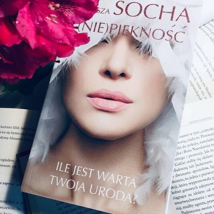 (Nie)piękność – Natasza Socha. Ile jest warta Twoja uroda?