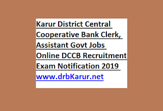 Karur District Central Cooperative Bank Clerk, Assistant Govt Jobs Online DCCB Recruitment Exam Notification 2019 www.drbKarur.net