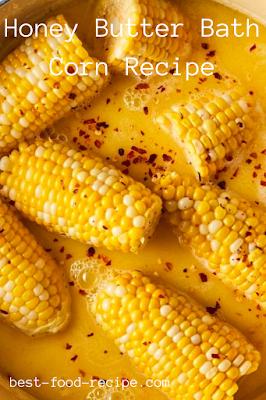Honey Butter Bath Corn Recipe