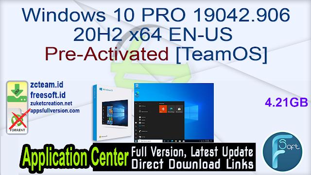 Windows 10 PRO 19042.906 20H2 x64 EN-US Pre-Activated [TeamOS]