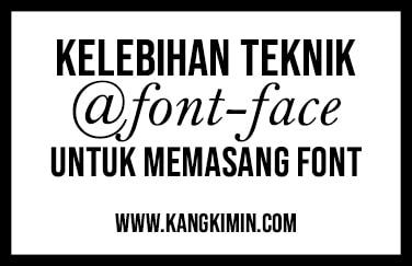Kelebihan Menggunakan @font-face Untuk Memasang Font di Blog