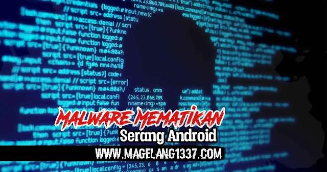 kumpulan-malware-mematikan-yang-menyerang-android