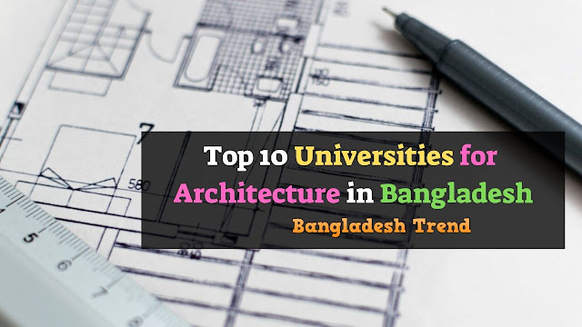 Top 10 Private University for Architecture in Bangladesh