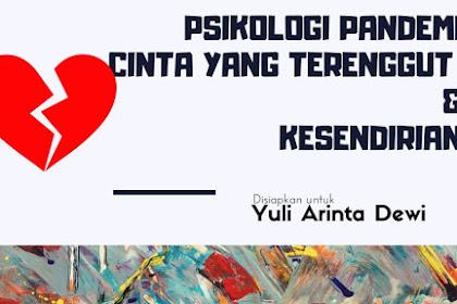Psikologi Pandemi (Bagian 2): Cinta yang Terenggut dan Kesendirian
