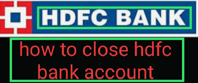 how to close hdfc bank account
