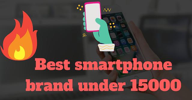 10 Best smartphone brand under 15000