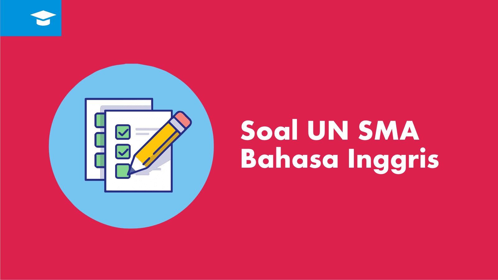Soal Ujian Nasional UN Bahasa Inggris SMA