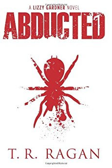 I'm reading a scary thriller, Abducted, by T. R. Ragan about a pyscho-killer on the loose.