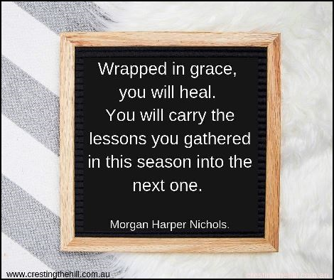 Wrapped in grace, you will heal. You will carry the lessons you gathered in this season into the next one. - Morgan Harper Nichols. #quotes