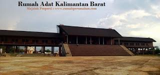 Desain Bentuk Rumah Adat Kalimantan Barat Dan Penjelasannya Rumah