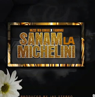 download Audio | Mzee wa Bwax ft  Tamimu - Sanam Michelini mp3