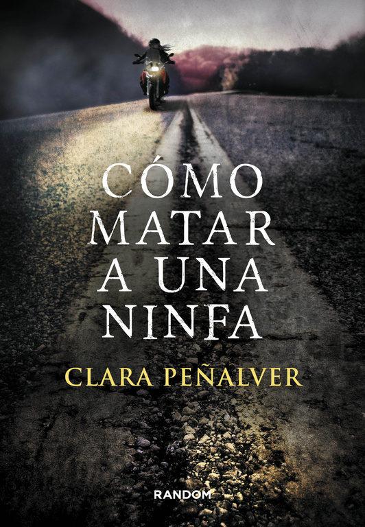 Cómo matar a una ninfa – Clara Peñalver