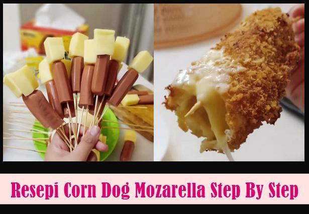 Resepi Corn Dog Cheese Mozarella Mudah Sedap & Cara Buat Step By Step