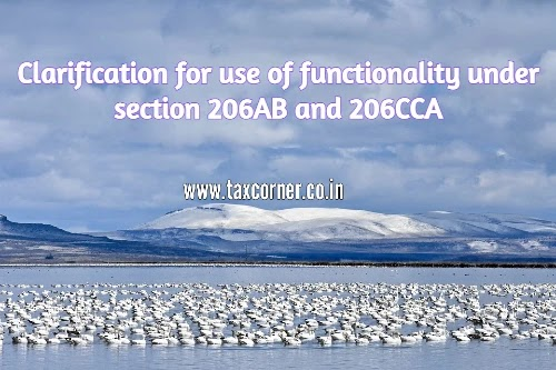 Clarification for use of functionality under section 206AB and 206CCA
