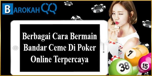 Berbagai Cara Bermain Bandar Ceme Di Poker Online Terpercaya