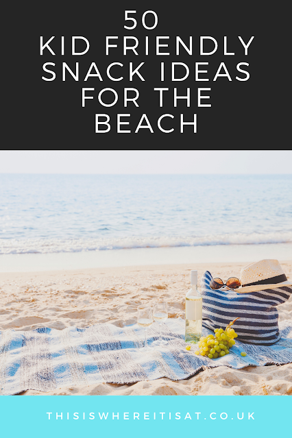 50 kid friendly snack ideas for the beach