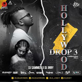 HOLLYWOOD DROP 3 ( COLLABORATION ALBUM ) - DJ SAMMER X DJ JNNY