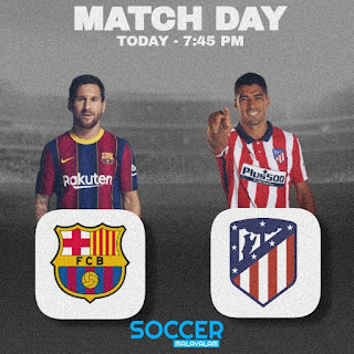 Barcelona vs Atletico Madrid Match Preview in Malayalam