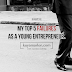 PART II: MY 5 MAJOR FAILURES AS A YOUNG ENTREPRENEUR