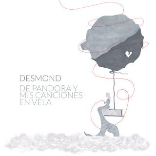 Desmond De Pandora y mis canciones en vela DISCO