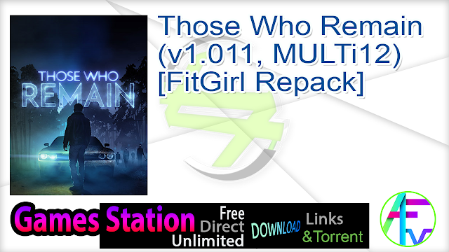 Those Who Remain (v1.011, MULTi12) [FitGirl Repack]