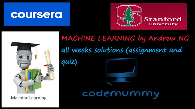 Coursera-Machine Learning - Andrew NG - All weeks solutions of assignments and quiz