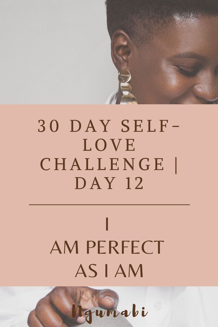 30 Day Self-love Challenge | Day 12 - I Am Perfect Just As I Am