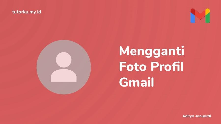 Cara Pasang dan Mengganti Foto Profil Gmail di Komputer/Laptop dan HP