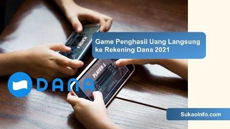 Game penghasil uang langsung ke dana terbukti membayar 2021