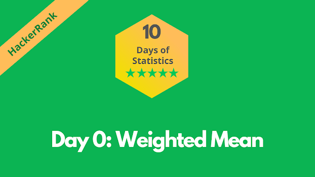 HackerRank Day 0: Weighted Mean | 10 Days of Statistics solution