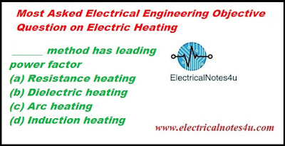 Most Asked Electrical Engineering Objective Question on Electric Heating
