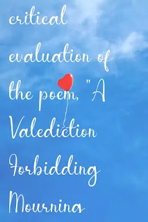 """critical evaluation of the poem, """"A Valediction Forbidding Mourning"""