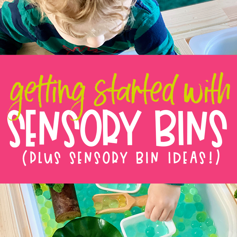 getting started with sensory bins and sensory bin ideas