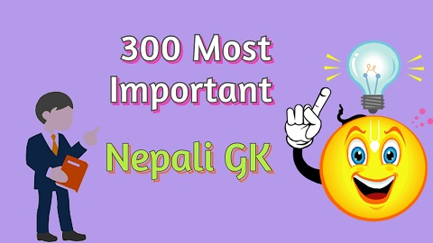 300 Most Important Nepali GK and Quiz question answer for Loksewa GK