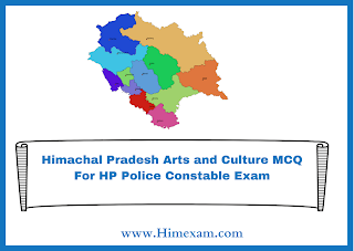 Himachal Pradesh Arts and Culture MCQ For HP  Police Constable Exam