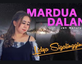 Lirik Lagu  Mardua Dalan - Lidya Sigalingging