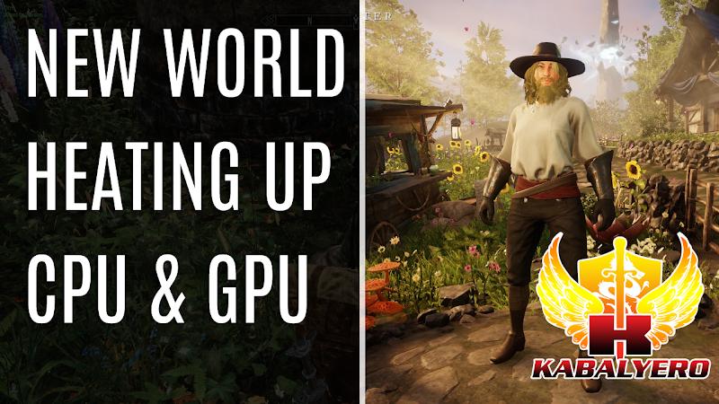 New World Heating Up CPU and GPU (Gaming)
