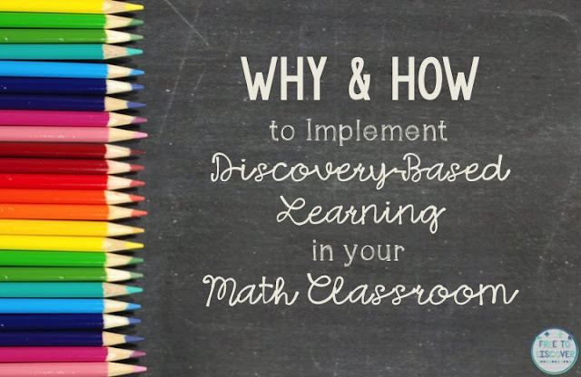 Why & How to Incorporate Discovery-Based Learning in your Math Classroom